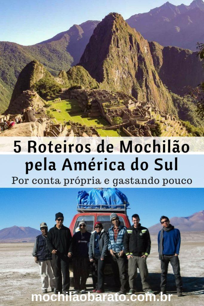 5 roteiros de Mochilão pela América do Sul